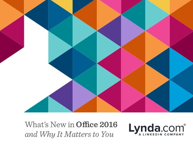What's New in Office 2016 and Why It Matters to You