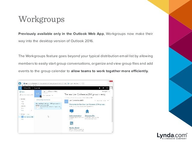 Workgroups Previously available only in the Outlook Web App, Workgroups now make their way into the desktop version of Out...