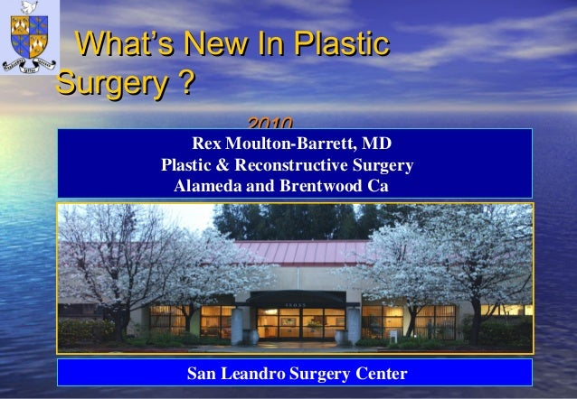 What's New In PlasticWhat's New In Plastic Surgery ?Surgery ? 20102010 Rex Moulton-Barrett, MD Plastic & Reconstructive Su...