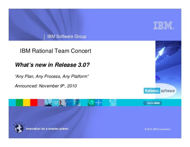 ® IBM Software Group © 2010 IBM CorporationInnovation for a smarter planet IBM Rational Team Concert What's new in Release...