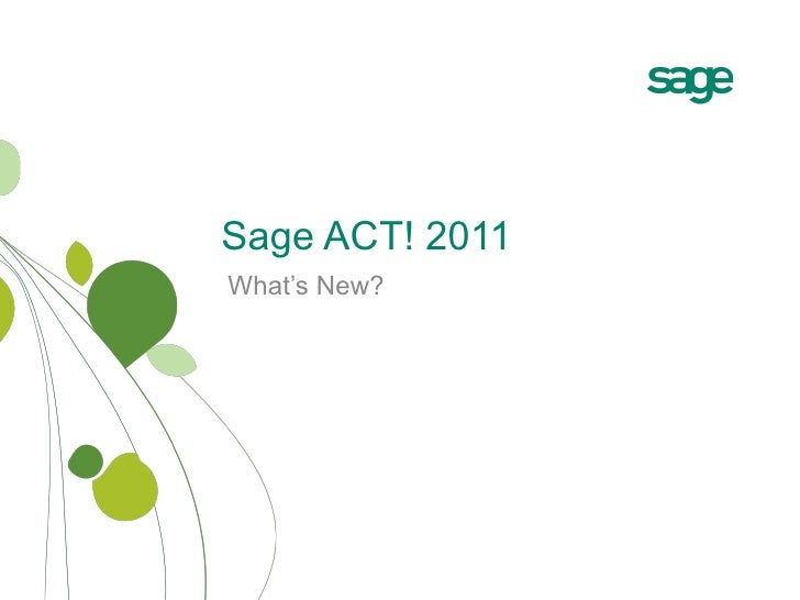 Sage ACT! 2011 What's New?