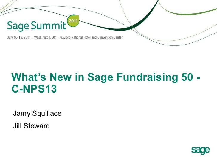 What's New in Sage Fundraising 50 - C-NPS13 Jamy Squillace Jill Steward