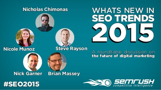 #SEO2015#SEO2015 2015 WHATS NEW IN SEO TRENDS 2015A roundtable discussion on the future of digital marketing Steve Rayson ...