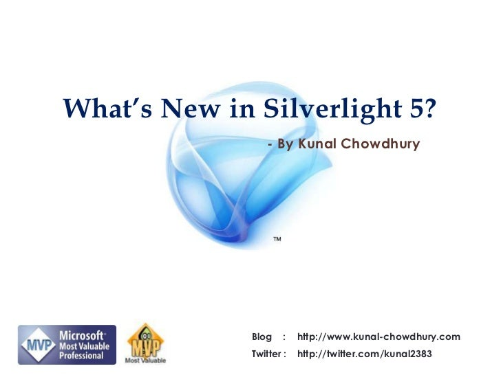 What's New in Silverlight 5?<br />- By Kunal Chowdhury<br />