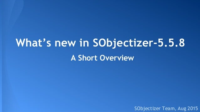 What's new in SObjectizer-5.5.8 SObjectizer Team, Aug 2015 A Short Overview