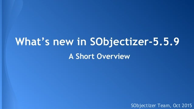 What's new in SObjectizer-5.5.9 SObjectizer Team, Oct 2015 A Short Overview