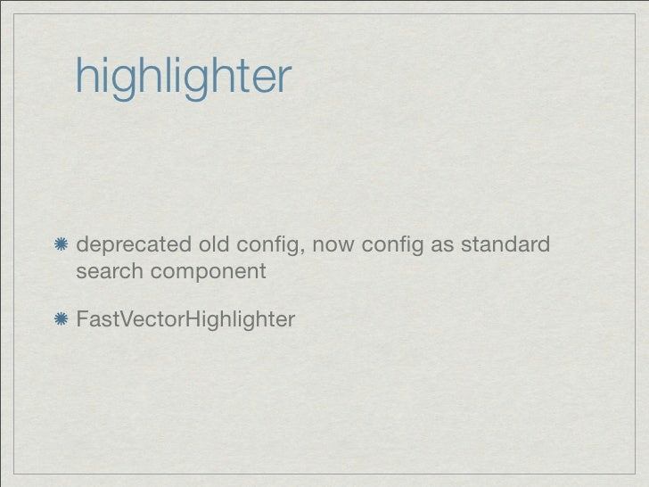 highlighterdeprecated old config, now config as standardsearch componentFastVectorHighlighter