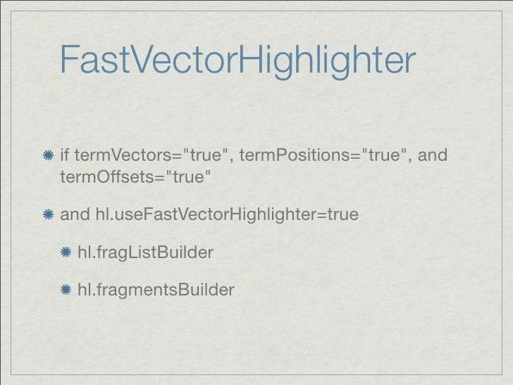 """FastVectorHighlighterif termVectors=""""true"""", termPositions=""""true"""", andtermOffsets=""""true""""and hl.useFastVectorHighlighter=tru..."""