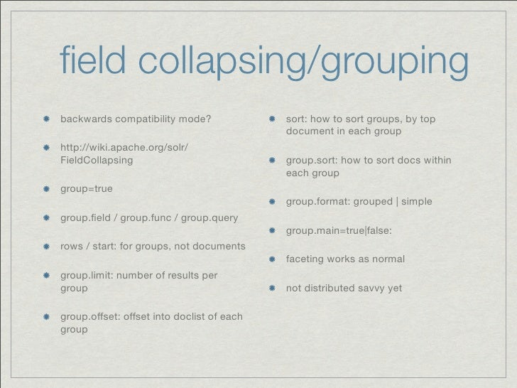 field collapsing/groupingbackwards compatibility mode?               sort: how to sort groups, by top                      ...