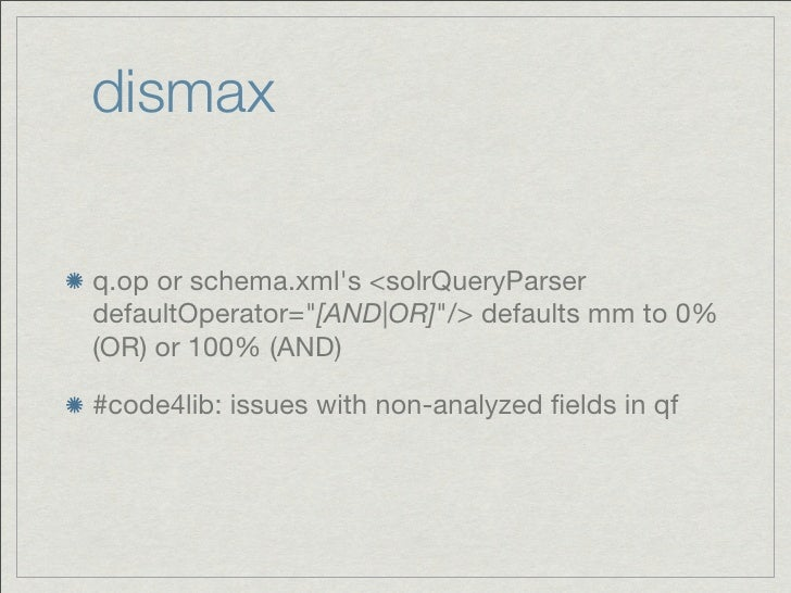 """dismaxq.op or schema.xmls <solrQueryParserdefaultOperator=""""[AND