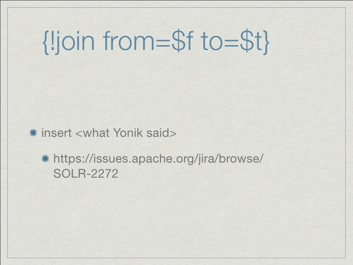 {!join from=$f to=$t}insert <what Yonik said>  https://issues.apache.org/jira/browse/  SOLR-2272