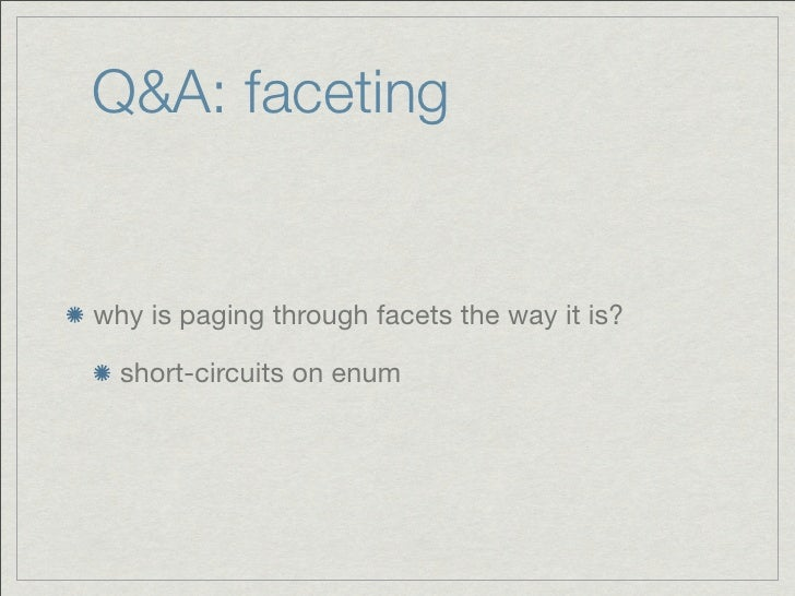Q&A: facetingwhy is paging through facets the way it is?  short-circuits on enum