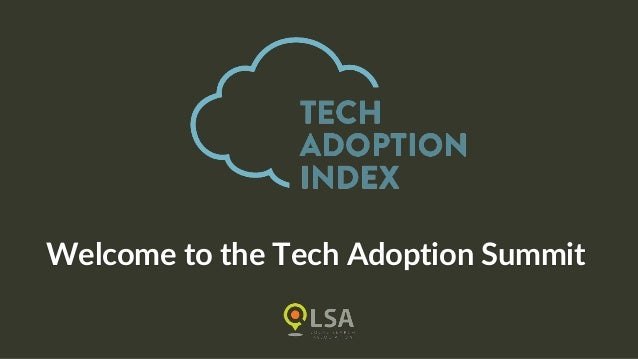 Welcome to the Tech Adoption Summit