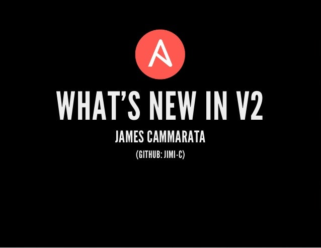 WHAT'S NEW IN V2 JAMES CAMMARATA (GITHUB: JIMI-C)