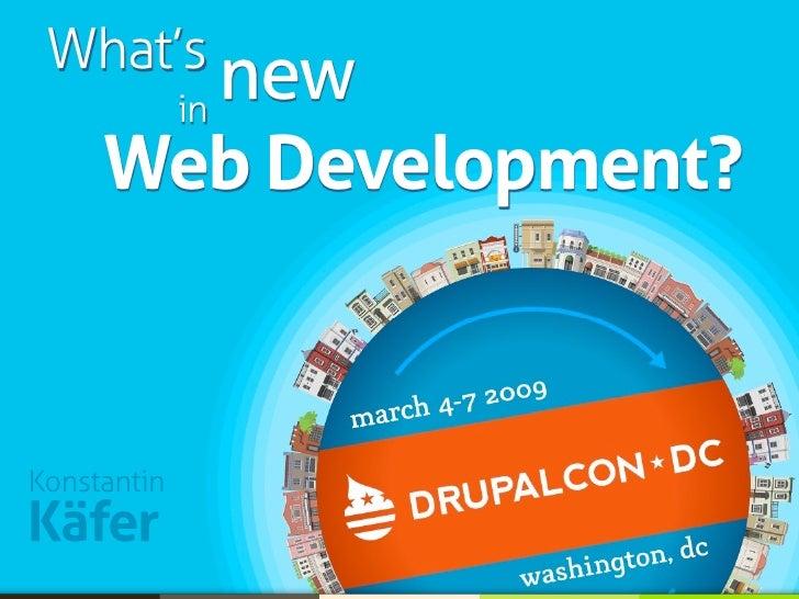What's          new       in      Web Development?    Konstantin Käfer