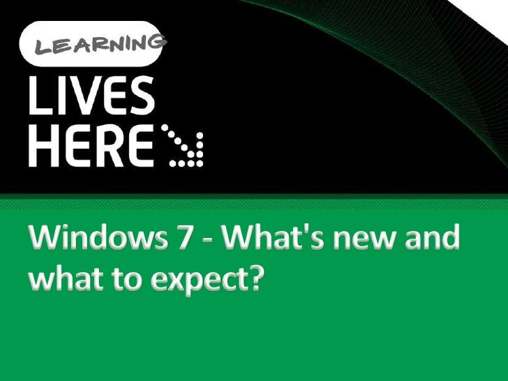 Windows 7 - What&apos;s new and what to expect?<br />