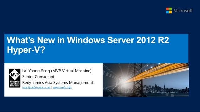 Lai Yoong Seng (MVP Virtual Machine) Senior Consultant Redynamics Asia Systems Management laiys@redynamics.com | www.ms4u....
