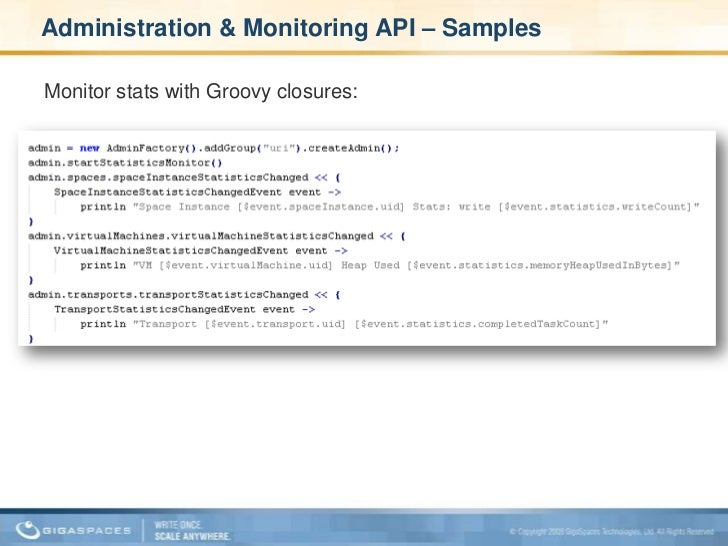 Administration & Monitoring API – Samples <br />Start GSM and GSCs, deploy, wait for the space to start:<br />