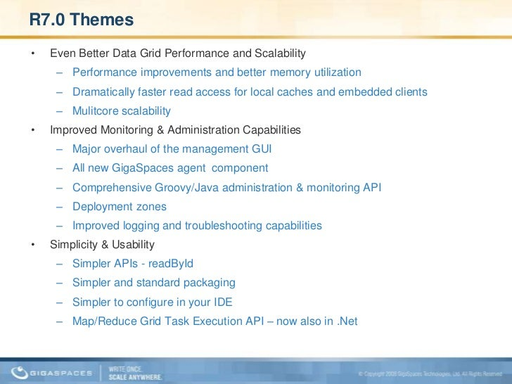 R7.0 Themes<br />Even Better Data Grid Performance and Scalability<br />Performance improvements and better memory utiliza...