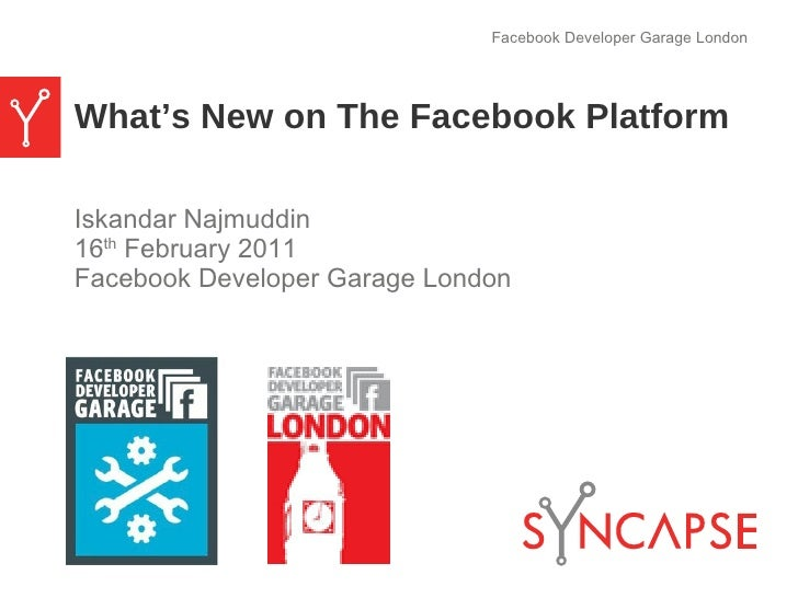 What's New on The Facebook Platform <ul><li>Iskandar Najmuddin </li></ul><ul><li>16 th  February 2011 </li></ul><ul><li>Fa...