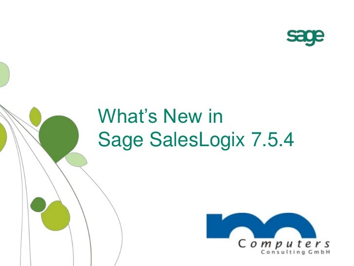 What's New in Sage SalesLogix 7.5.4 <br />
