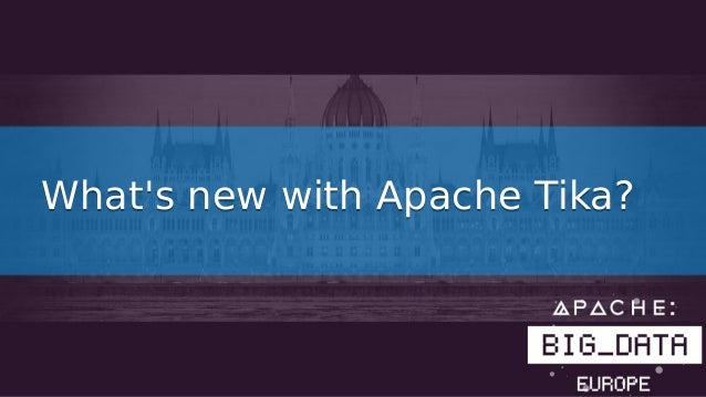 What's new with Apache Tika?What's new with Apache Tika?