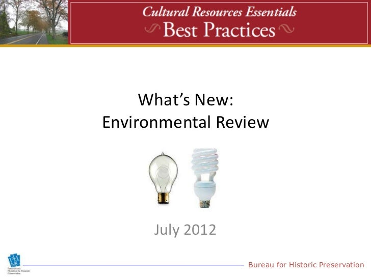 What's New:Environmental Review      July 2012                  Bureau for Historic Preservation