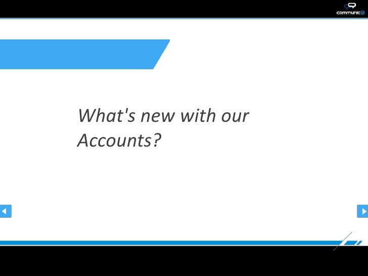 Whats new with ourAccounts?