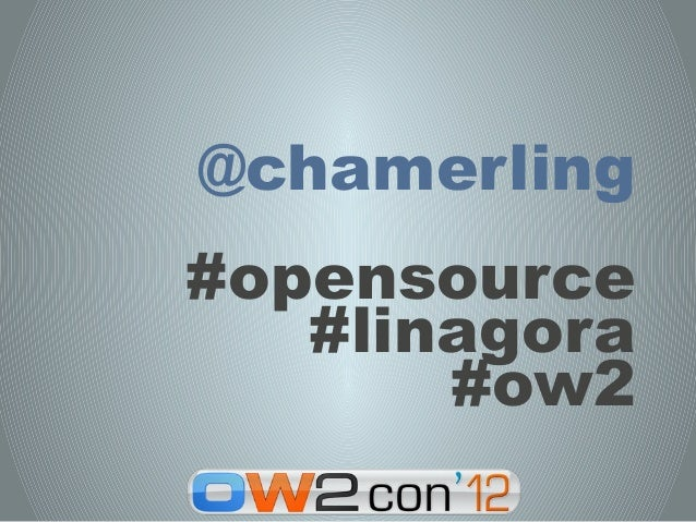 @chamerling#opensource   #linagora       #ow2
