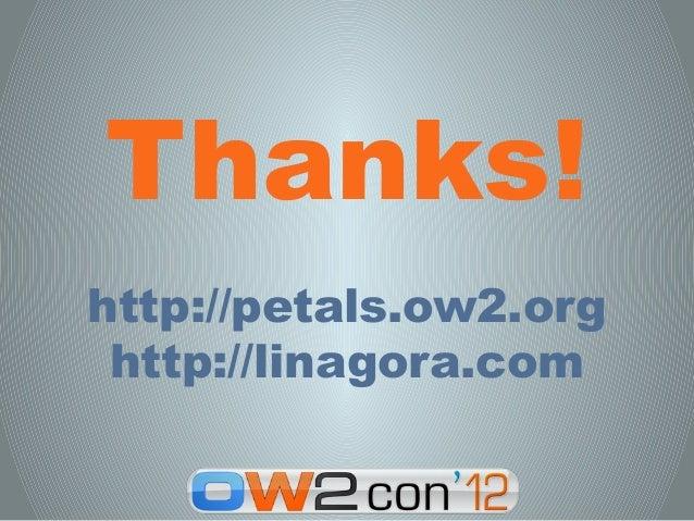 Thanks!http://petals.ow2.org http://linagora.com