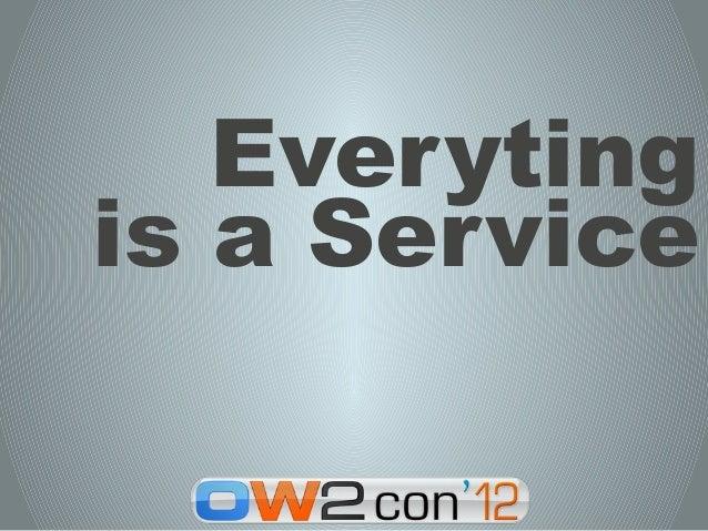 Everytingis a Service
