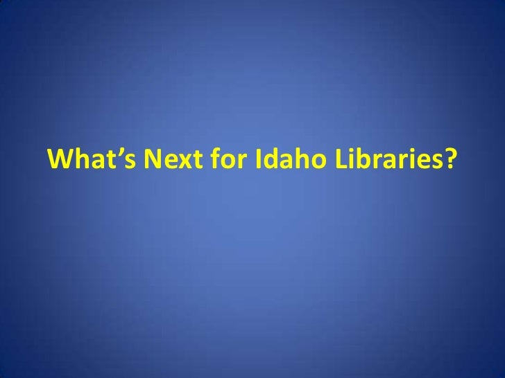 What's Next for Idaho Libraries?