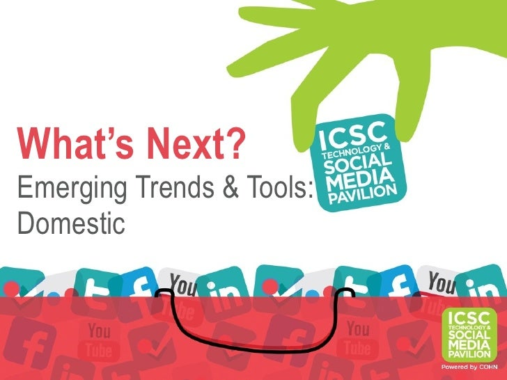 What's Next?Emerging Trends & Tools:Domestic