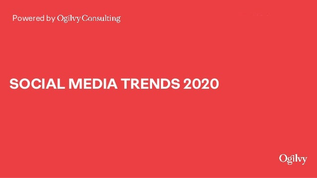 Powered by SOCIAL MEDIA TRENDS 2020