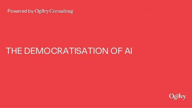 Powered by THE DEMOCRATISATION OF AI