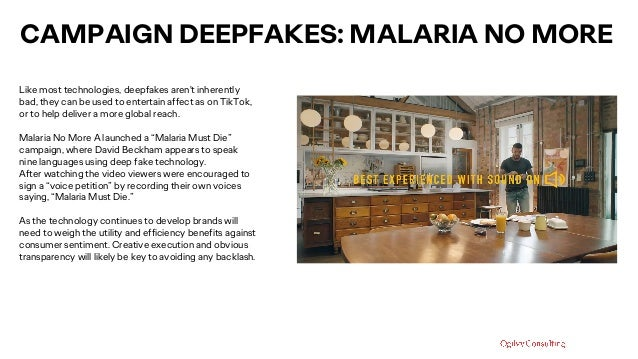 CAMPAIGN DEEPFAKES: MALARIA NO MORE Like most technologies, deepfakes aren't inherently bad, they can be used to entertain...