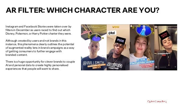 AR FILTER: WHICH CHARACTER ARE YOU? Instagram and Facebook Stories were taken over by filters in December as users raced t...