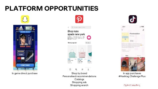 PLATFORM OPPORTUNITIES In app purchases #Hashtag Challenge Plus Shop by brand Personalised recommendations Catalogs Shoppi...