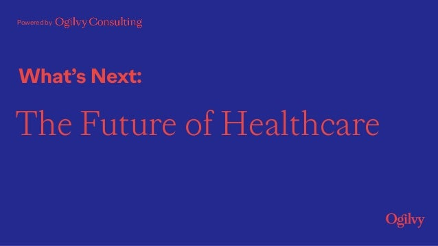 What's Next: Powered by The Future of Healthcare