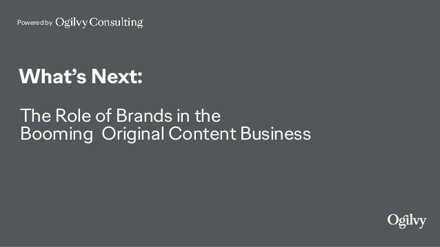 Powered by What's Next: The Role of Brands in the Booming Original Content Business