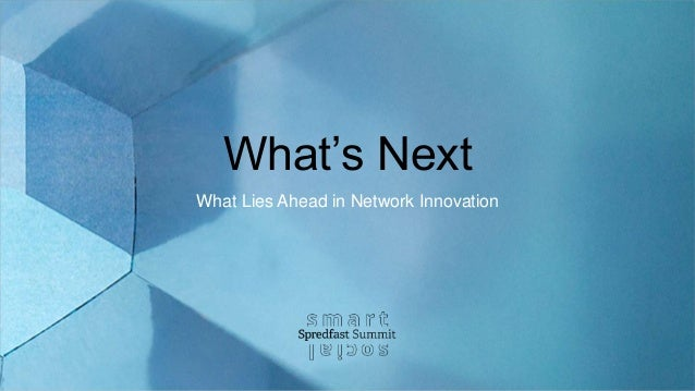What's Next What Lies Ahead in Network Innovation