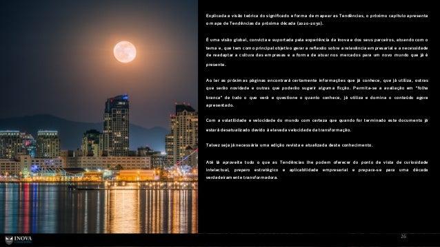 26 Explicada a visão teórica do significado e form a de m apear as Tendências, o próxim o capítulo apresenta o m apa de Te...