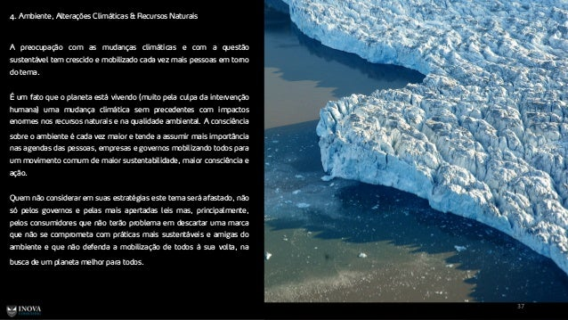 4. Ambiente, Alterações Climáticas & Recursos Naturais 37 A preocupação com as mudanças climáticas e com a questão sustent...