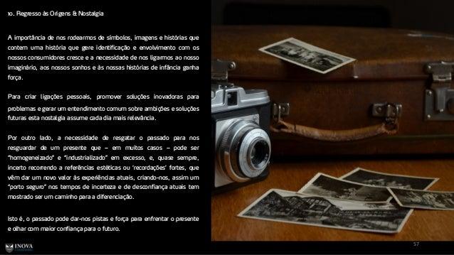 10. Regresso às Origens & Nostalgia 57 A importância de nos rodearmos de símbolos, imagens e histórias que contem uma hist...