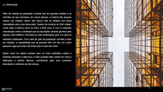 12. Urbanização 59 Mais de metade da população mundial vive em grandes cidades e ao contrário do que aconteceu em outras é...