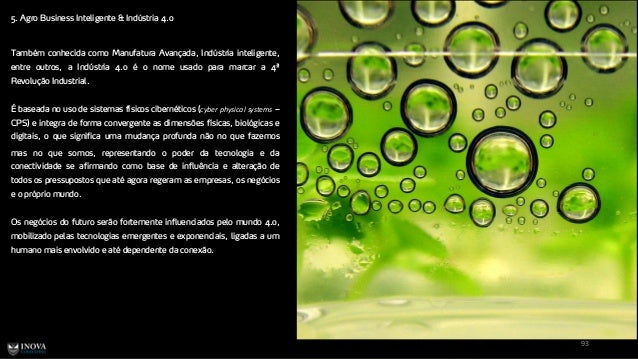 5. Agro Business Inteligente & Indústria 4.0 93 Também conhecida como Manufatura Avançada, Indústria inteligente, entre ou...