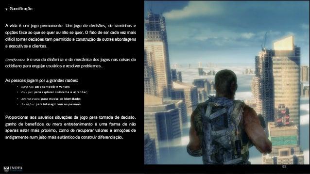 7. Gamificação 95 A vida é um jogo permanente. Um jogo de decisões, de caminhos e opções face ao que se quer ou não se que...