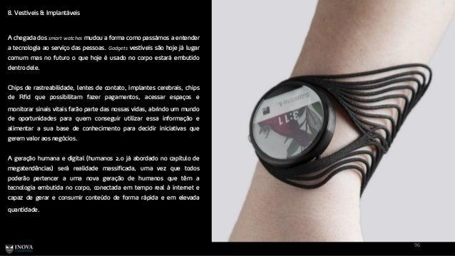 8. Vestíveis & Implantáveis 96 A chegada dos smart watches mudou a forma como passámos a entender a tecnologia ao serviço ...