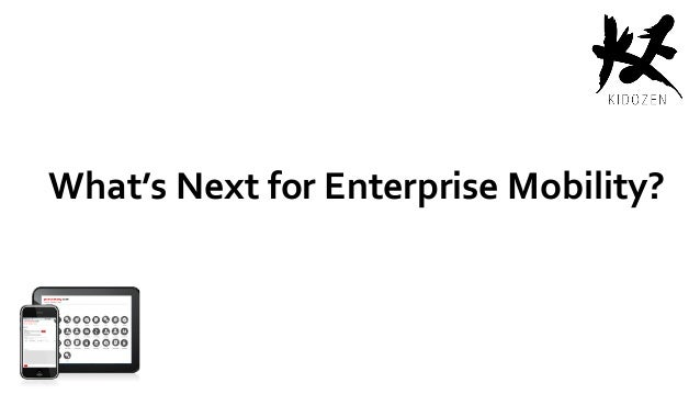 What's Next for Enterprise Mobility?