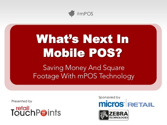 #mPOS               What's Next In                Mobile POS?                 Saving Money And Square               Footag...